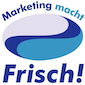 Marketing macht Frisch!